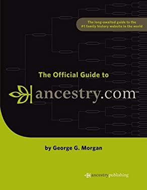 The Official Guide to Ancestry.com 9781593313043