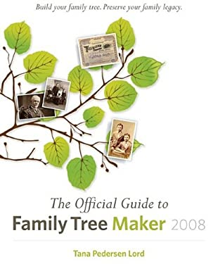 The Official Guide to Family Tree Maker 9781593313104