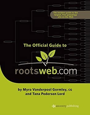 The Official Guide to Rootsweb.com 9781593313098
