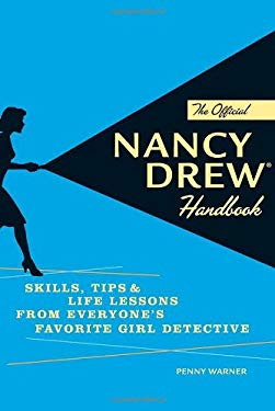 The Official Nancy Drew Handbook: Skills, Tips, & Life Lessons from Everyone's Favorite Girl Detective 9781594741944