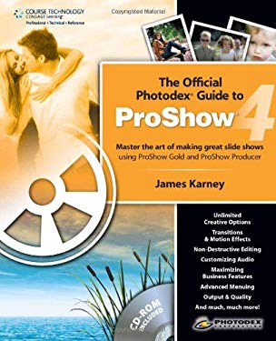 The Official Photodex Guide to Proshow 4 [With CDROM] 9781598639698