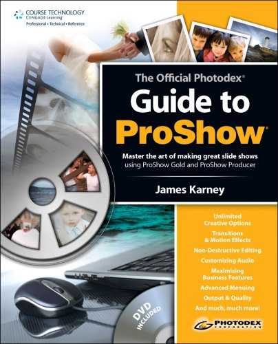 The Official Photodex Guide to Proshow [With CDROM] 9781598634082