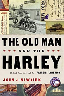 The Old Man and the Harley: A Last Ride Through Our Fathers' America 9781595551801
