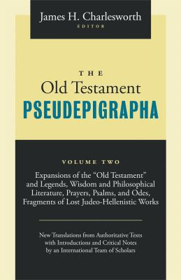The Old Testament Pseudepigrapha Volume 2: Apocalyptic Literature and Testaments 9781598564907