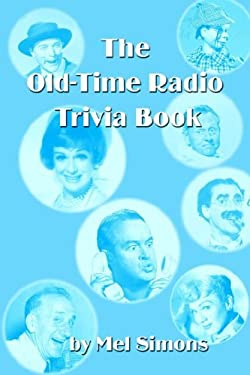 The Old-Time Radio Trivia Book 9781593930226