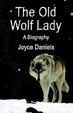 The Old Wolf Lady: A Biography 9781591136965