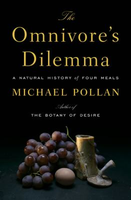 The Omnivore's Dilemma: A Natural History of Four Meals 9781594200823