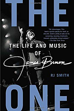 The One: The Life and Music of James Brown 9781592407422