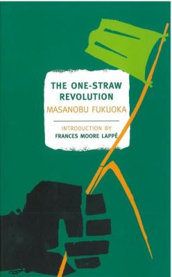 The One-Straw Revolution: An Introduction to Natural Farming 9781590173138
