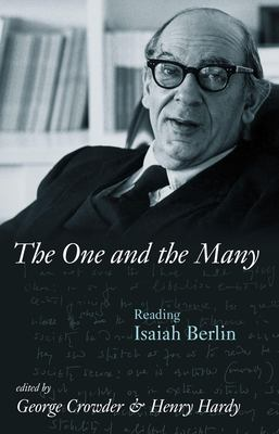 The One and the Many: Reading Isaiah Berlin 9781591024484