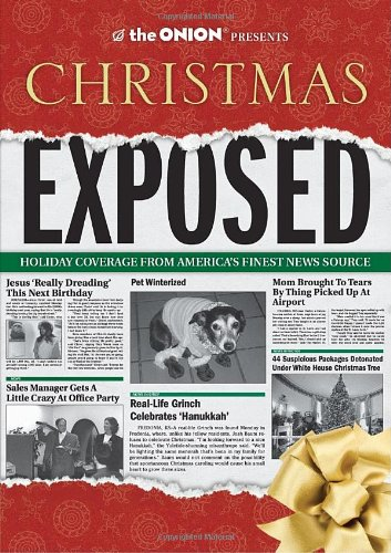 The Onion Presents: Christmas Exposed: Holiday Coverage from America's Finest News Source 9781594745423