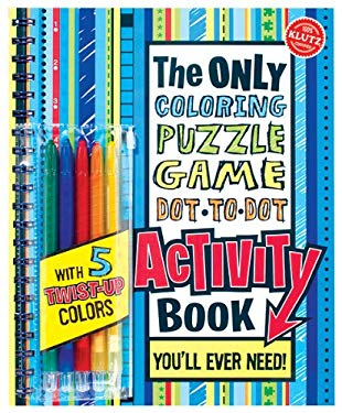 The Only Coloring, Puzzle, Game, Dot-To-Dot Activity Book: You'll Ever Need! [With Pens/Pencils] 9781591747819