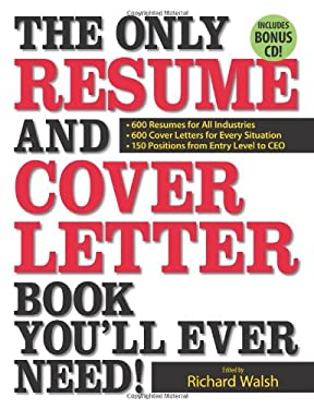 The Only Resume and Cover Letter Book You'll Ever Need: 400 Resumes for All Industries and Positions, 400 Cover Letters for Every Situation [With CDRO 9781598690514