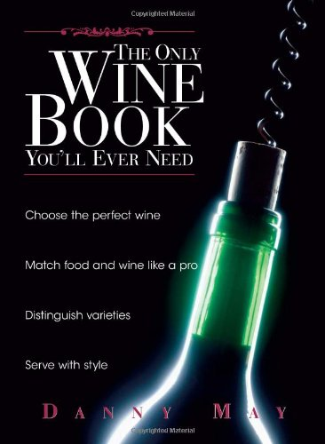 The Only Wine Book You'll Ever Need 9781593371012