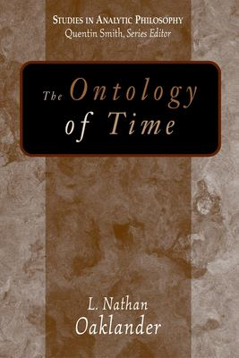 The Ontology of Time 9781591021971