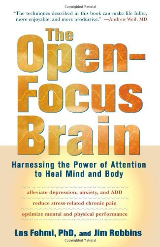The Open-Focus Brain: Harnessing the Power of Attention to Heal Mind and Body [With CDROM] 9781590306123
