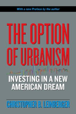 The Option of Urbanism: Investing in a New American Dream 9781597261371