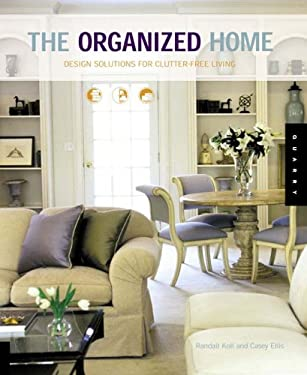 The Organized Home: Design Solutions for Clutter-Free Living 9781592532025
