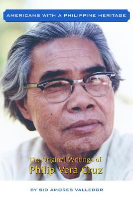 The Original Writings of Philip Vera Cruz 9781598582260
