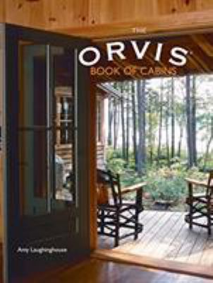 The Orvis Book of Cabins 9781599210292