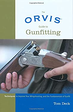 The Orvis Guide to Gunfitting: Techniques to Improve Your Wingshooting, and the Fundamentals of Gunfit 9781592282166