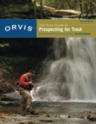 The Orvis Guide to Prospecting for Trout: How to Catch Fish When There's No Hatch to Match 9781599211473