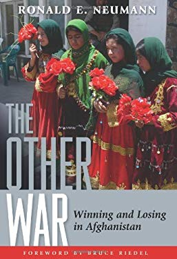 The Other War: Winning and Losing in Afghanistan 9781597974271