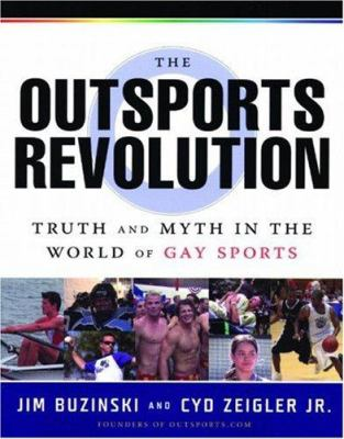 The Outsports Revolution: Truth and Myth in the World of Gay Sports 9781593500054