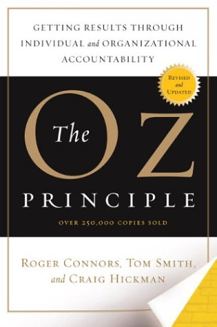 The Oz Principle: Getting Results Through Individual and Organizational Accountability 9781591840244