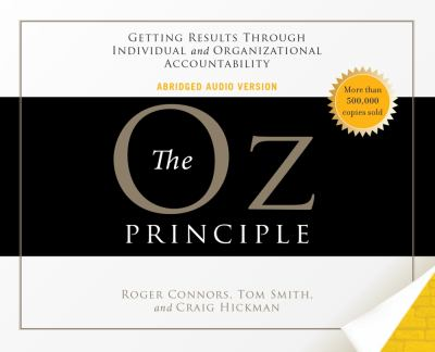 The Oz Principle: Getting Results Through Individual and Organizational Accountability 9781598596144