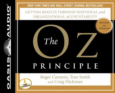 The Oz Principle: Getting Results Through Individual and Organizational Accountability 9781598599206