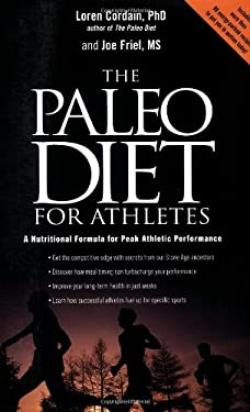 The Paleo Diet for Athletes: A Nutritional Formula for Peak Athletic Performance 9781594860898