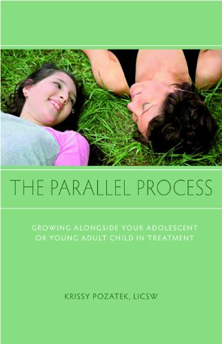 The Parallel Process: Growing Alongside Your Adolescent or Young Adult Child in Treatment 9781590562369