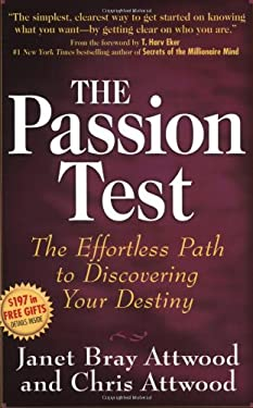 The Passion Test: The Effortless Path to Discovering Your Destiny 9781595408358