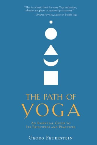 The Path of Yoga: An Essential Guide to Its Principles and Practices 9781590308837