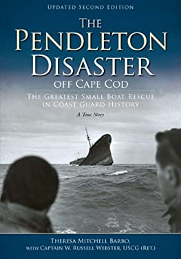 The Pendleton Disaster Off Cape Cod: The Greatest Small Boat Rescue in Coast Guard History 9781596292482