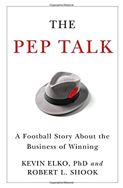 The Pep Talk: A Football Story about the Business of Winning 9781595551214