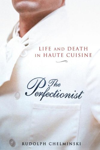 The Perfectionist: Life and Death in Haute Cuisine 9781592401079