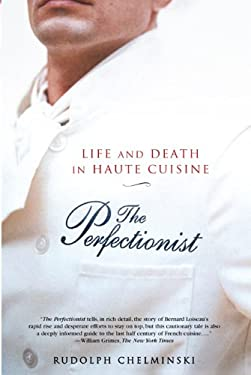 The Perfectionist: Life and Death in Haute Cuisine 9781592402045