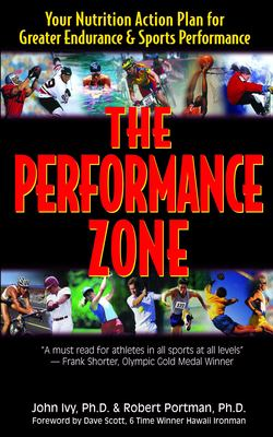 The Performance Zone: Your Nutrition Action Plan for Greater Endurance & Sports Performance 9781591201489
