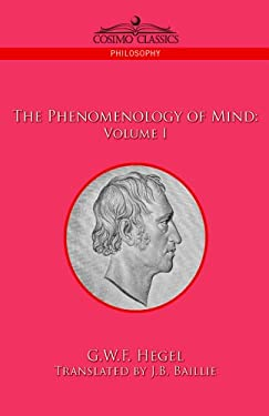 The Phenomenology of Mind: Volume I 9781596057722