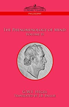 The Phenomenology of Mind: Volume II 9781596057739