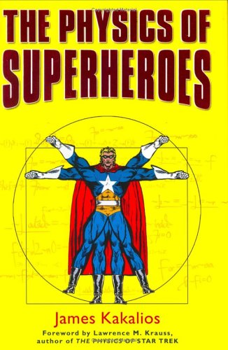 The Physics of Superheroes 9781592401468