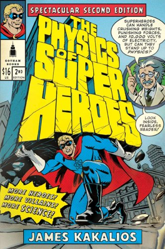 The Physics of Superheroes: Spectacular Second Edition 9781592405084