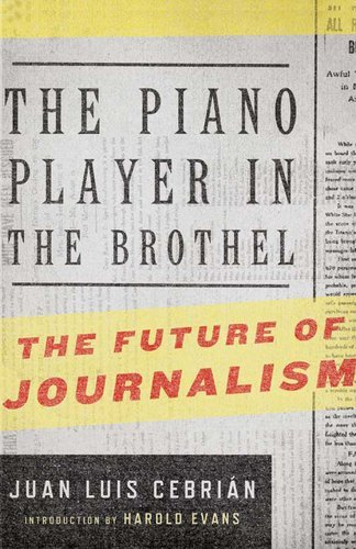 The Piano Player in the Brothel: The Future of Journalism 9781590203941