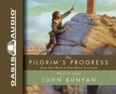 The Pilgrim's Progress: From This World to That Which Is to Come 9781598596656