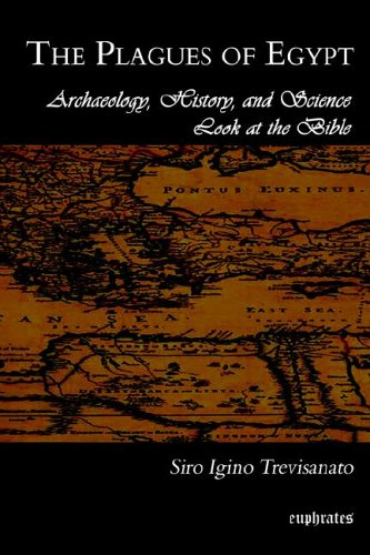 The Plagues of Egypt: Archaeology, History and Science Loot at the Bible 9781593332341