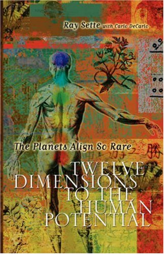 The Planets Align So Rare: Twelve Dimensions to the Human Potential 9781598009286