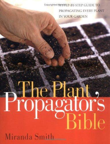 The Plant Propagator's Bible 9781594864483
