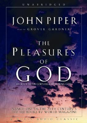 The Pleasures of God: Meditations on God's Delight in Being God 9781596441118